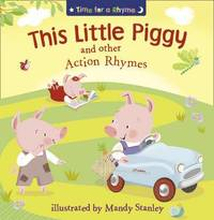 Time For A Rhyme: This Little Piggy and Other Nursery Favourites
