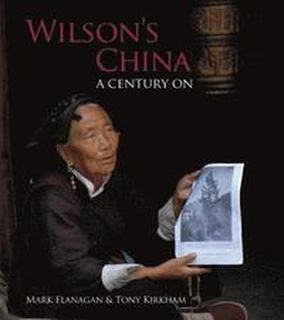 Wilson's China: A Century On More Views Wilson's China: A Century On Wilson's China