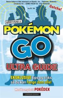 Uoffisiell Pokémon Go ultra guide - CDON.COM