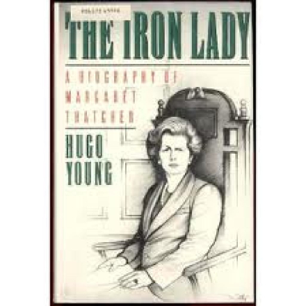 The iron lady. A biography of Margaret Thatcher