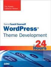 Sams Teach Yourself Wordpress Theme Development in