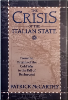 The Crisis of the Italian State. From the Origins of the Cold War to the Fall of Berlusconi.