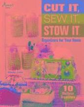 Cut It, Sew It, Stow It