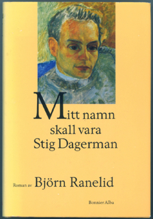 Mitt namn skall vara Stig Dagerman / Roman