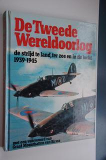 De Tweede Wereldoorlog de strijd te land, ter zee en in de lucht 1939-1945