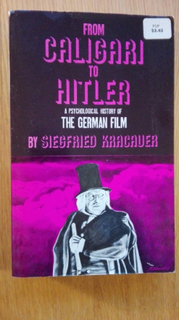 From Caligari to Hitler A Psychological History of the German Film
