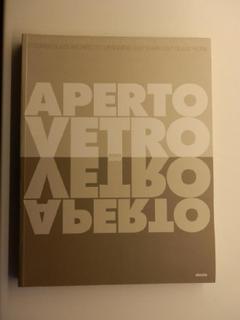 Aperto Vetro 2000. IL VETRO PROGETTATO: ARCHITETTI E DESIGNER A CONFRONTO CON IL VETRO QUOTIDIANO