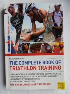 The Complete Book of Triathlon Training - Ironman Triathlon Edition
