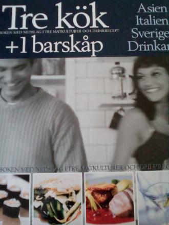 Tre kök + 1 barskåp. Kokboken med nedslag i tre matkulturer och drinkrecept. Asien, Italien, Sverige