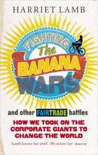 Fighting the Banana Wars and Other Fairtrade Battles. Häftad