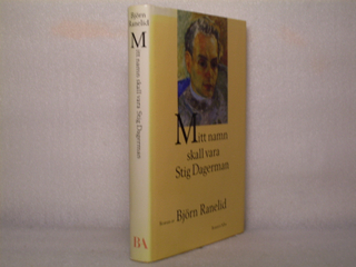 Mitt namn skall vara Stig Dagerman : roman