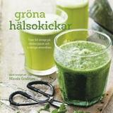 Gröna hälsokickar : över 50 recept på färska juice