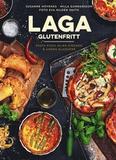 Laga glutenfritt : pasta, pizza, pajer, piroger &