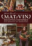Mat & vin : recepten, vintipsen och konsten att ko