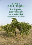 Vinet och miljön : ekologiskt, biodynamiskt och na