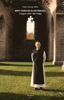 Brev från en klostercell : längtan efter det helig