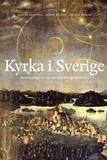 Kyrka i Sverige: Introduktion till svensk kyrkohis