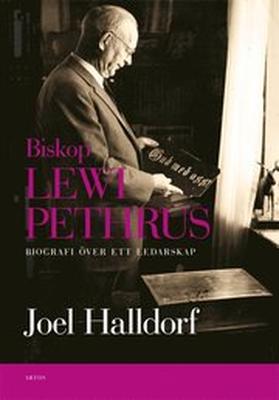 Biskop Lewi Pethrus : biografi över ett ledarskap