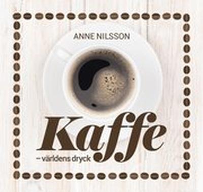 Kaffe : världens dryck