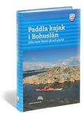 Paddla kajak i Bohuslän : salta turer bland säl oc