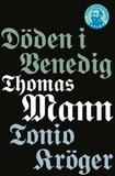 Döden i Venedig / Tonio Kröger