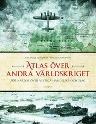Atlas över andra världskriget : 200 kartor över vi