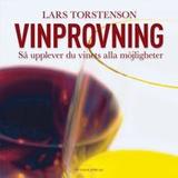 Vinprovning : så upplever du vinets alla möjlighet