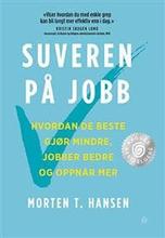 Suveren på jobb; hvordan de beste gjør mindre, job