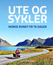 Ute och sykler - Norge rundt på 76 dager 216 sider, Innbundet