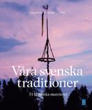 Våra svenska traditioner - 51 klassiska maträtter