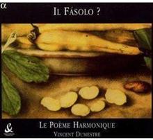 Il Fasolo? (Dumestre Le Poeme Harmonique) - Il Fasolo? (Dumestre Le Poeme Harmonique) (Audio CD)