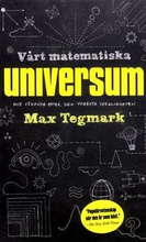 Vårt matematiska universum : mitt sökande efter de