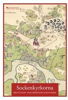 Sockenkyrkorna : Kulturarv och bebyggelsehistoria
