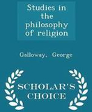 Studies in the Philosophy of Religion - Scholar's
