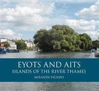 Eyots and Aits: Islands of the River Thames