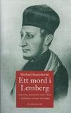 Ett mord i Lemberg : politik, religion och våld i