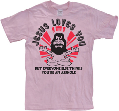 Jesus Loves You, But Everybody Else... Rosa X-Larg