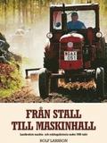 Från stall till maskinhall : lantbrukets maskin- o