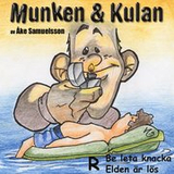 Munken & Kulan R, Be leta knacka ; Elden är lös