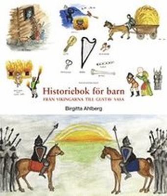 Historiebok för barn : från vikingarna till Gustav