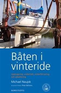 Båten i vinteride : upptagning, underhåll, vinterf
