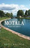 Motala : stad vid vatten