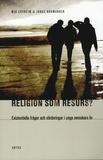 Religion som resurs : existentiella frågor och vär
