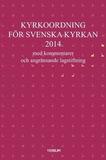 Kyrkoordning för svenska kyrkan 2014 : med komment
