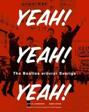 Yeah! Yeah! Yeah! The Beatles Erövrar Sverige : Me