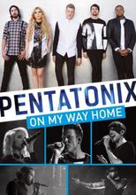 Pentatonix;On my way home