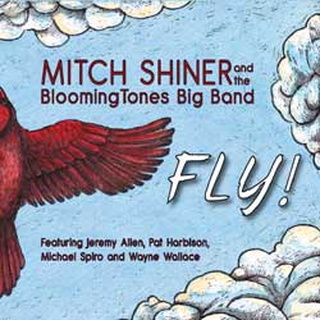 Shiner Mitch And The Bloomingtones;Fly!
