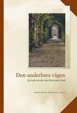 Den underbara vägen : en bok om det inre livet med