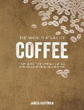 The World Atlas of Coffee: From Beans to Brewing -