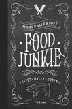 Food Junkie : livet, maten, döden